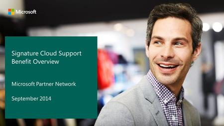 Signature Cloud Support Benefit Overview Microsoft Partner Network September 2014.