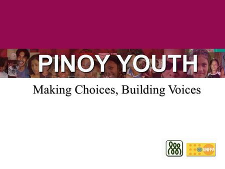 Making Choices, Building Voices. PinoyYouth.Now (State of the Filipino Youth)