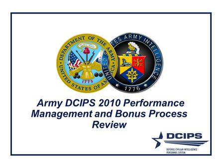 Army DCIPS 2010 Performance Management and Bonus Process Review.