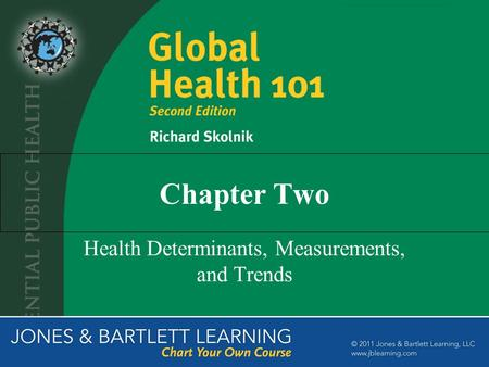 Chapter Two Health Determinants, Measurements, and Trends.