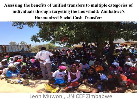 Assessing the benefits of unified transfers to multiple categories of individuals through targeting the household: Zimbabwe's Harmonized Social Cash Transfers.