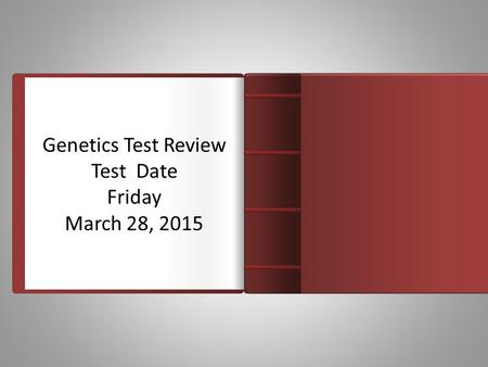 Genetics Test Review Test Date Friday March 28, 2015 Introduction