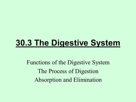30.3 The Digestive System Functions of the Digestive System