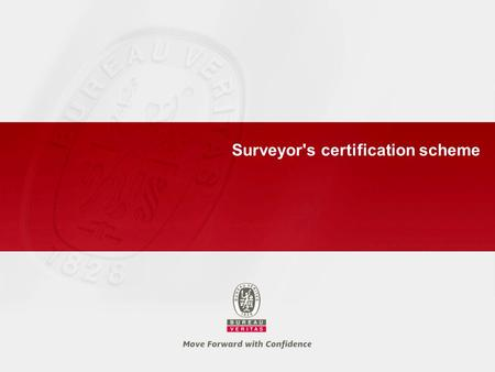 Surveyor's certification scheme