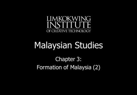 Malaysian Studies Chapter 3: Formation of Malaysia (2)