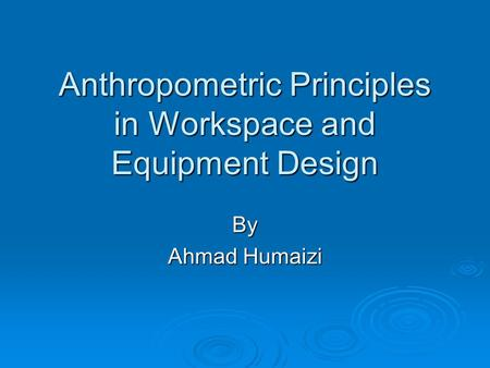 Anthropometric Principles in Workspace and Equipment Design