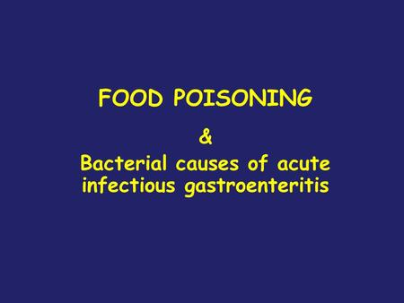 FOOD POISONING & Bacterial causes of acute infectious gastroenteritis.