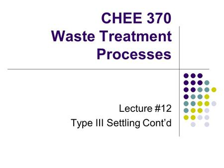 CHEE 370 Waste Treatment Processes Lecture #12 Type III Settling Cont'd.