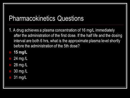 Pharmacokinetics Questions