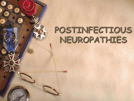 POSTINFECTIOUS NEUROPATHIES