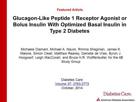 Glucagon-Like Peptide 1 Receptor Agonist or Bolus Insulin With Optimized Basal Insulin in Type 2 Diabetes Featured Article: Michaela Diamant, Michael A.