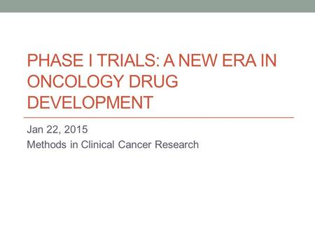 Phase I trials: A New era in OnCology drug development