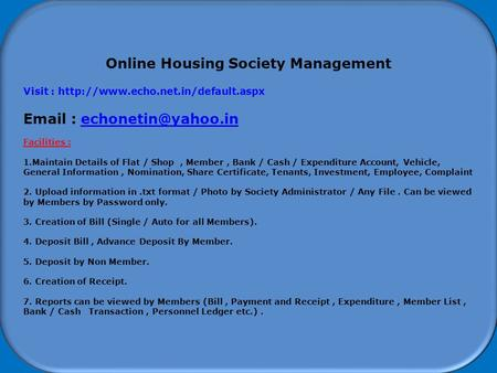 How to start using Software Online Housing Society Management Visit :    Facilities : 1.Maintain.