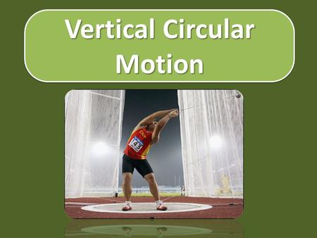 Vertical Circular Motion A demo  T8  T8.