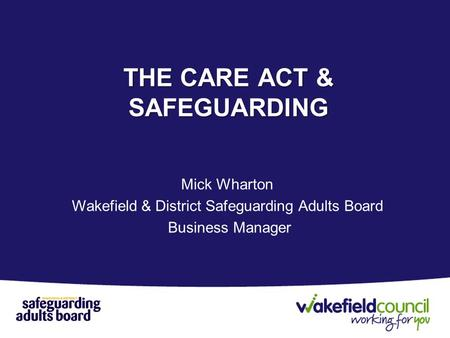 THE CARE ACT & SAFEGUARDING