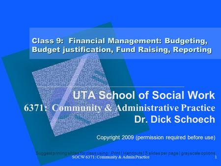 SOCW 6371: Community & Admin Practice Class 9: Financial Management: Budgeting, Budget justification, Fund Raising, Reporting UTA School of Social Work.