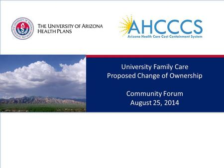 00 University Family Care Proposed Change of Ownership Community Forum August 25, 2014.