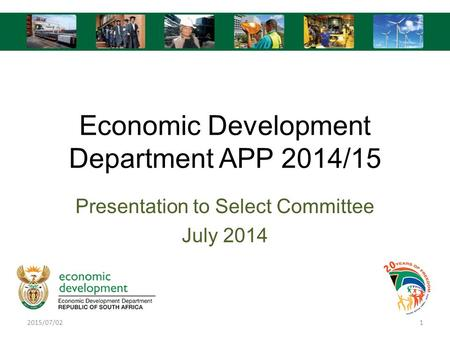 Economic Development Department APP 2014/15 Presentation to Select Committee July 2014 2015/07/021.