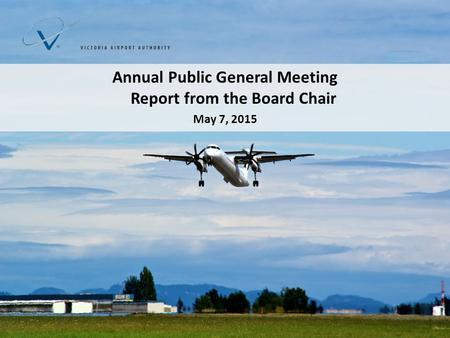 Annual Public General Meeting Report from the Board Chair May 7, 2015.