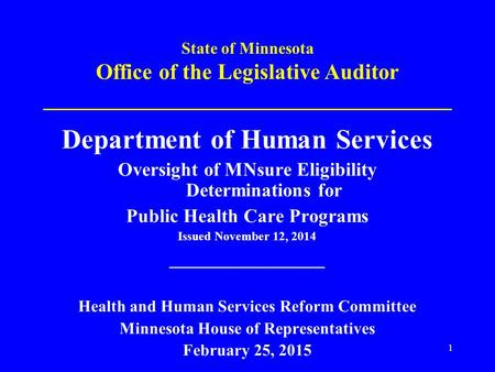 State of Minnesota Office of the Legislative Auditor _____________________________________ Department of Human Services Oversight of MNsure Eligibility.