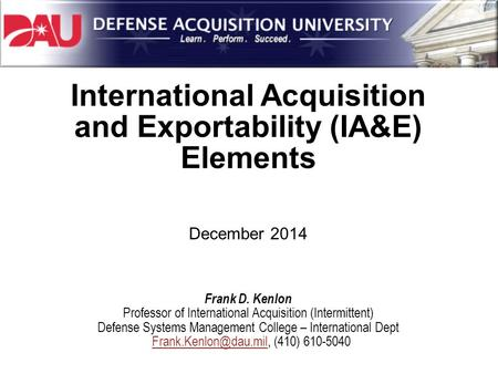 International Acquisition and Exportability (IA&E)