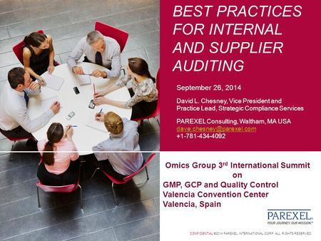 CONFIDENTIAL ©2014 PAREXEL INTERNATIONAL CORP. ALL RIGHTS RESERVED. BEST PRACTICES FOR INTERNAL AND SUPPLIER AUDITING September 26, 2014 David L. Chesney,