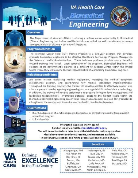 Engineering VA Health Care The Department of Veterans Affairs is offering a unique career opportunity in Biomedical (Clinical) Engineering that invites.