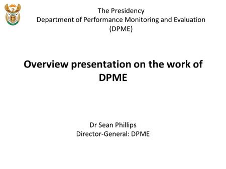 Overview presentation on the work of DPME