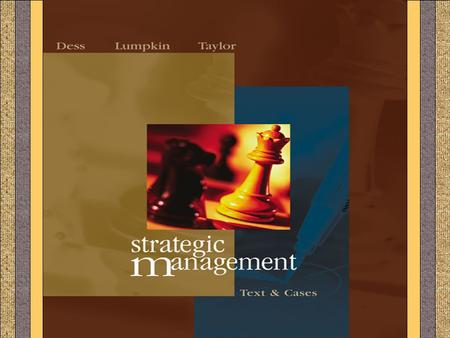 STRATEGIC MANAGEMENT  CHAPTER 2 Gregory G. Dess and G. T. Lumpkin 2-1.