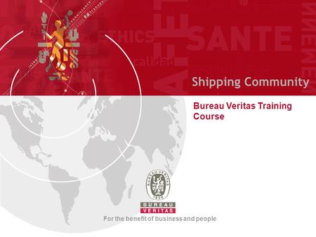 Shipping Community Bureau Veritas Training Course For the benefit of business and people.