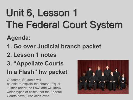 Unit 6, Lesson 1 The Federal Court System