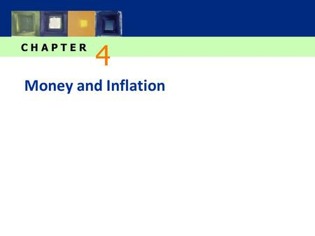 C H A P T E R Money and Inflation 4. slide 1 CHAPTER 4 Money and Inflation ECON 100A: Intermediate Macro Theory In this chapter, you will learn…  The.