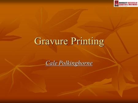 Gravure Printing Cale Polkinghorne. Historical Background Italian Renaissance 1300's. Italian Renaissance 1300's. Engravings and etching into soft copper.