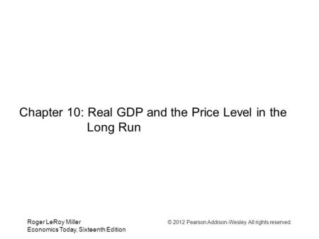 Chapter 10: Real GDP and the Price Level in the Long Run
