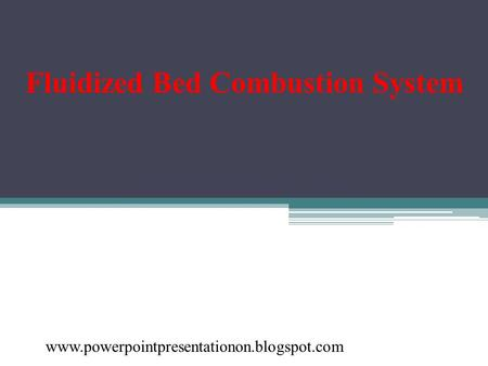 Fluidized Bed Combustion System