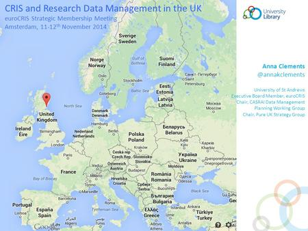 CRIS and Research Data Management in the UK euroCRIS Strategic Membership Meeting Amsterdam, 11-12 th November 2014 Anna University.