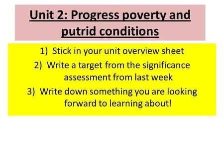 Unit 2: Progress poverty and putrid conditions