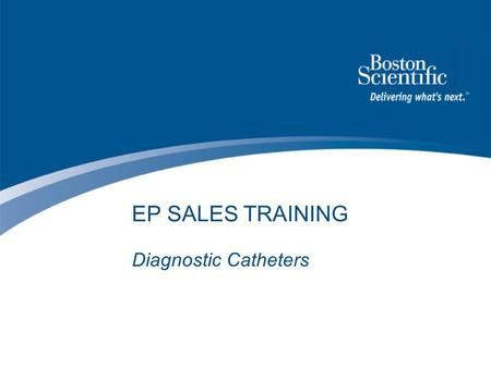 EP SALES TRAINING Diagnostic Catheters.