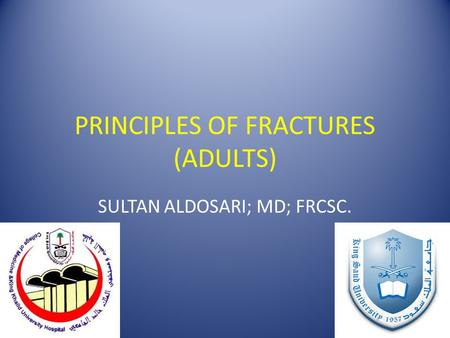 PRINCIPLES OF FRACTURES (ADULTS)