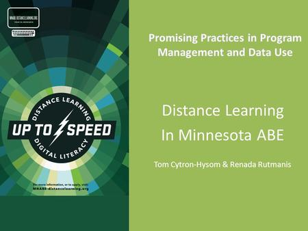 Distance Learning In Minnesota ABE Tom Cytron-Hysom & Renada Rutmanis.