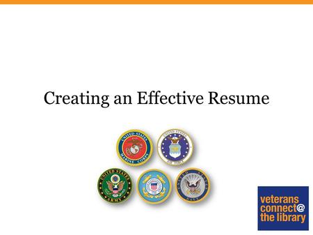 Creating an Effective Resume. Styles of Resumes Chronological Combination.