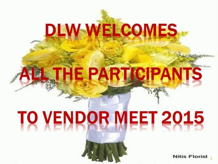 1.  DLW procures nearly 7000 items annually and floats more than 6000 tenders for this.  100% procurement through E-tendering.  All tenders are floated.