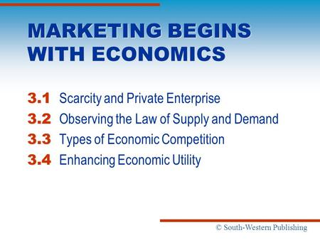 MARKETING BEGINS WITH ECONOMICS