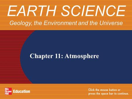 Chapter 11: Atmosphere EARTH SCIENCE Geology, the Environment and the Universe.