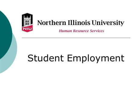Student Employment. What We Will Cover  Advantages of On-Campus Employment  Rules  Finding On-Campus Employment.