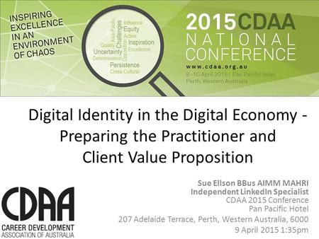 Digital Identity in the Digital Economy - Preparing the Practitioner and Client Value Proposition Sue Ellson BBus AIMM MAHRI Independent LinkedIn Specialist.