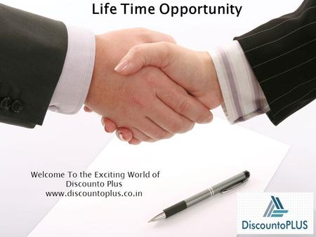 Welcome To the Exciting World of Discounto Plus www.discountoplus.co.in Life Time Opportunity.