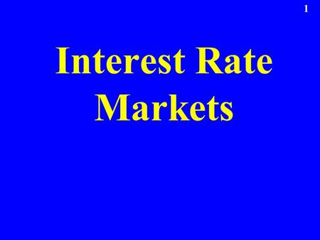 Interest Rate Markets.