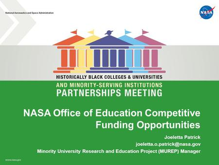 NASA Office of Education Competitive Funding Opportunities Joeletta Patrick Minority University Research and Education Project.