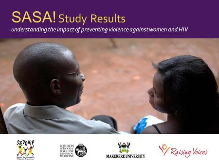 SASA! Study Results understanding the impact of preventing violence against women and HIV.